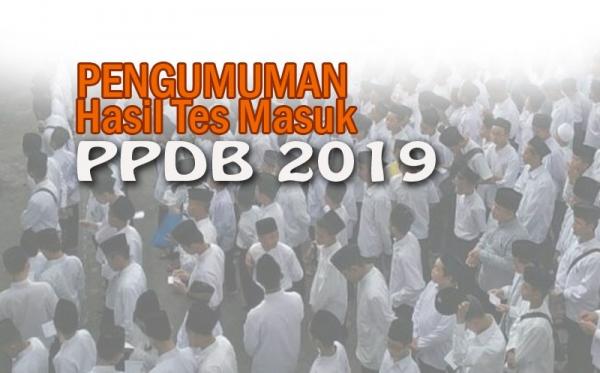 Hasil Tes Seleksi Masuk PPDB 2019